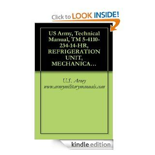 US Army, Technical Manual, TM 5 4110 234 14 HR, REFRIGERATION UNIT, MECHANICAL, PANEL MTD, ELECTRIC MOTOR DRIVE F 10000R 6, (NSN 4110 01 077 8253), AND,(4110 01 074 5175), military manuals eBook: U.S. Army www.armymilitarymanuals Kindle Store