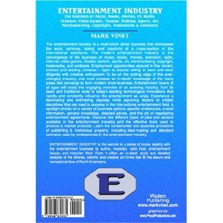 Entertainment Industry: The Business of Music, Books, Movies, TV, Radio, Internet, Video Games, Theater, Fashion, Sports, Art, Merchandising, Copyright, Trademarks & Contracts: Mark Vinet: 9780968832035: Books