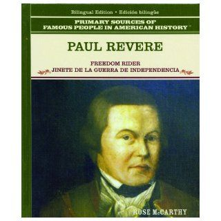 PAUL REVERE FREEDOM RIDER JUNETE DE LA GUERRA DE INDEPENDENCIA (Primary Sources of Famous People in American History) (Spanish Edition) Rose McCarthy, Tomas Gonzalez 9780823941667 Books