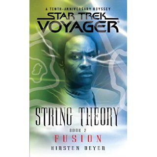 Star Trek: Voyager: String Theory #2: Fusion: Kirsten Beyer: 9781476792750: Books