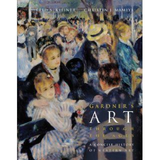 By Fred S. Kleiner, Christin J. Mamiya Gardner's Art through the Ages A Concise History of Western Art (with CD ROM) First (1st) Edition (With CD)  Author  Books