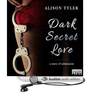 Dark Secret Love A Story of Submission (Audible Audio Edition) Alison Tyler, Rebecca Estrella Books