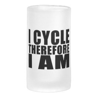 Funny Cyclists Quotes Jokes : I Cycle Therefore I Glass Beer Mug