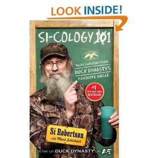 Si cology 1: Tales and Wisdom from Duck Dynasty's Favorite Uncle eBook: Si Robertson: Kindle Store