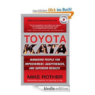 Toyota Kata: Managing People for Improvement, Adaptiveness and Superior Results: Managing People for Improvement, Adaptiveness and Superior Results eBook: Mike Rother: Kindle Shop