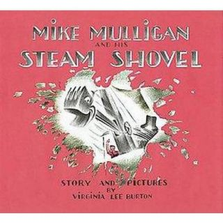 Mike Mulligan and His Steam Shovel (Hardcover)