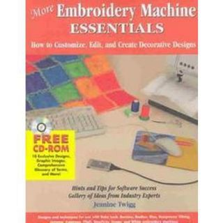More Embroidery Machine Essentials (Mixed media