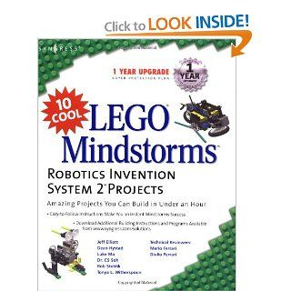 10 Cool LEGO Mindstorms Robotics Invention System 2 Projects: Amazing Projects You Can Build in Under an Hour: Jeff Elliott, Dean Hystad, Luke Ma, C. S. Soh, Rob Stehlik, Tonya L. Witherspoon: 9781931836616: Books