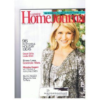Ladies' Home Journal Magazine Dec.2011/jan. 2012 Martha Stewart party, 96 Incredible Holiday Ideas, Great Gifts Under $50, Stress Less celebrate More, Miracles Happen  3 Amazing Ones: Books