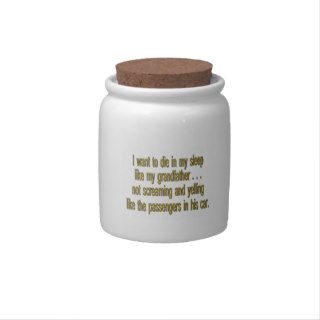 I Want To Die Like Grandpa   Funny Sayings Candy Jars