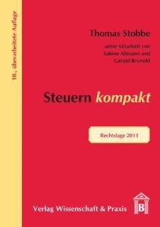Steuern kompakt: Rechtslage 2011: Thomas Stobbe, Gerald Brunold, Sabine A�mann: Bücher