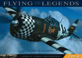 Flying Legends 2014 16 Month Calendar   September 2013 through December 2014 John M. Dibbs Fremdsprachige Bücher