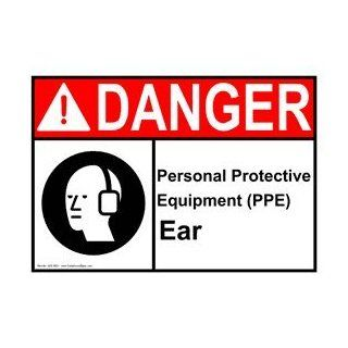 ANSI DANGER Personal Protective Equipment Ear Sign ADE 9524 PPE  Business And Store Signs