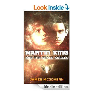 Martin King and the Space Angels (Martin King Trilogy Book 1) eBook: James McGovern, Science Fiction, Books, Romance, Books on Sale, Teen Books, Prime Lending Library, Science Fiction and Fantasy, Fantasy Romance, Fantasy, Paranormal, Magic: Kindle Store