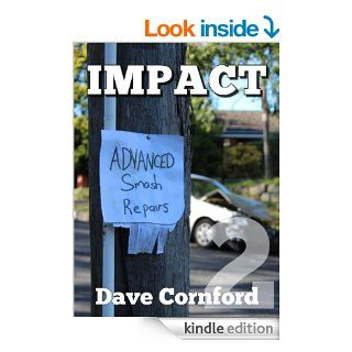 Impact   Advanced Smash Repairs Episode 2   Kindle edition by Dave Cornford. Literature & Fiction Kindle eBooks @ .