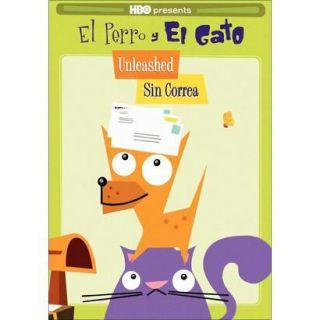 El Perro y el Gato: Unleashed/Sin Correa