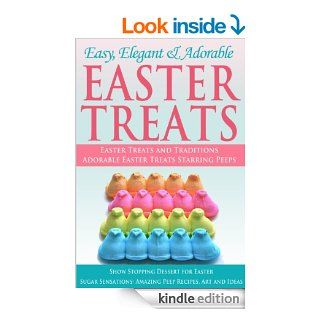 "Easy, Elegant and Adorable Easter Treats eBook: Jeffrey Phillipes, Paul ""Stargayzr"" Posseno, Good Housekeeping Magazine, Kraft Foods: Kindle Store"