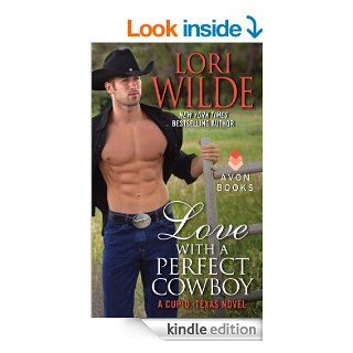 Love With a Perfect Cowboy A Cupid, Texas Novel   Kindle edition by Lori Wilde. Romance Kindle eBooks @ .