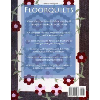 Beginner's Guide to Floorquilts: No Sew Fabric Decoupaged Floorcloths: Ms Carolyn Ann French: 9781478170266: Books