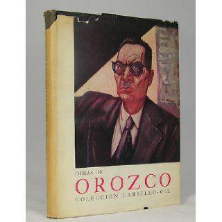 Obras De Jose Clemente Orozco En La Colleccion Carrillo   Gil Mexico Jose Clemente, artist; with Fernandez, Justino, text. Orozco Books