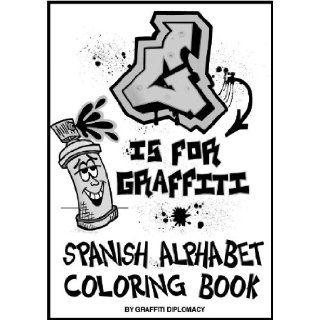 G Is for Graffiti Spanish Alphabet Coloring Book Graffiti Diplomacy 9780988777262 Books
