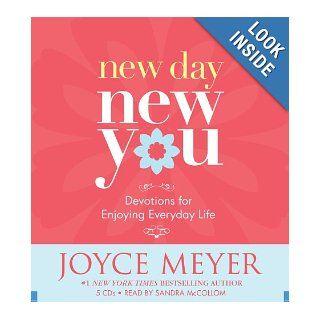 New Day, New You: 366 Devotions for Enjoying Everyday Life: Joyce Meyer, Sandra McCollom: 9781600240348: Books