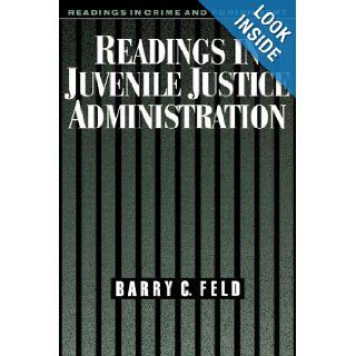 Readings in Juvenile Justice Administration (Readings in Crime and Punishment): Barry C. Feld: 9780195104059: Books
