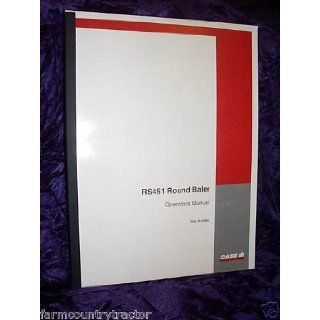 Case RS451 Round BAler OEM OEM Owners Manual Case RS451 Books