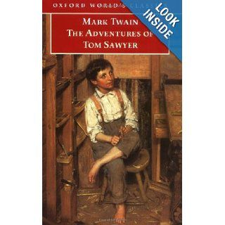 The Adventures of Tom Sawyer (Oxford World's Classics) Mark Twain, Lee Clark Mitchell 9780192833891 Books