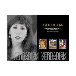 Soraida's Verdadism  The Intellectual Voice of a Puerto Rican Woman on Canvas; Unique, Controversial Images and Style Soraida Martinez 9780967671901 Books