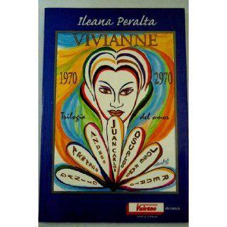 Vivianne, 1970 2970: Trilogia de amor (Coleccion Pluma perdida) (Spanish Edition): Ileana Peralta: 9788478280339: Books