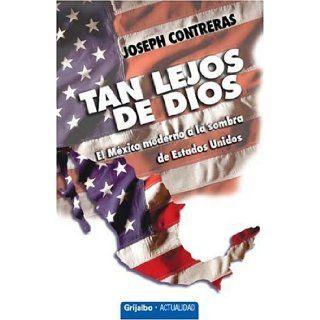 Tan Lejos De Dios (Spanish Edition): Joseph Contreras: 9780307344588: Books