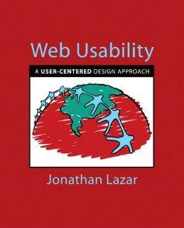 Web Usability: A User Centered Design Approach: Jonathan Lazar: 9780321321350: Books