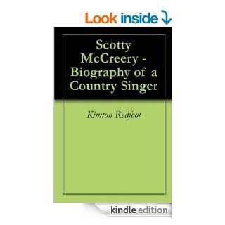 Scotty McCreery   Biography of a Country Singer eBook Kimton  Redfoot Kindle Store