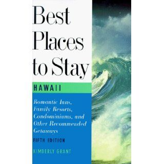 Best Places to Stay in Hawaii Fifth Edition Kimberly Grant 9780395763377 Books