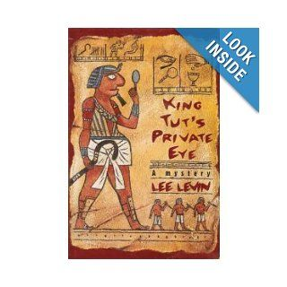 King Tut's Private Eye: Lee Levin: 9780312142742: Books