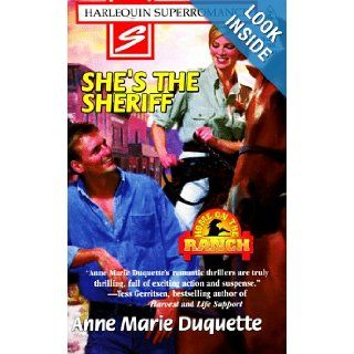 She's the Sheriff: Home on the Ranch (Harlequin Superromance No. 787): Anne Marie Duquette: 9780373707874: Books