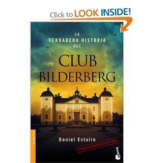 La verdadera historia del club Bilderberg (Divulgacion Actualidad) (Spanish Edition) Daniel Estulin 9788484531708 Books