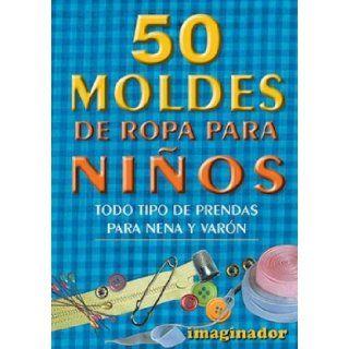 The 50 Moldes de Ropa Para Ninos (Spanish Edition): Lilia de Iturralde: 9789507683862: Books