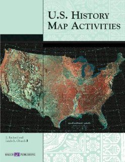 U.s. History Map Activities: Grades 7 9 (9780825143496): E. Richard Churchill, Linda R. Churchill: Books