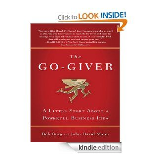 The Go Giver: A Little Story About a Powerful Business Idea   Kindle edition by Bob Burg, John David Mann. Business & Money Kindle eBooks @ .
