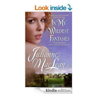 In My Wildest Fantasies Pembroke Palace Series, Book One (Avon Romantic Treasure)   Kindle edition by Julianne MacLean. Romance Kindle eBooks @ .