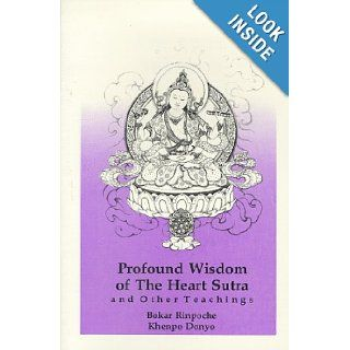 Profound Wisdom of the Heart Sutra: And Other Teachings: Bokar Rinpoche: 9780963037138: Books