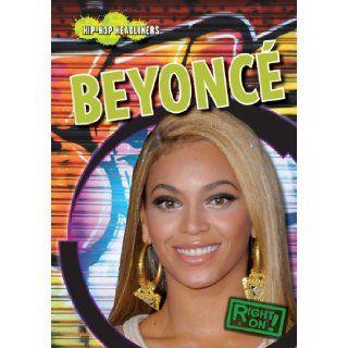 Beyonce (Right On Hip Hop Headliners) Michou Kennon 9781433947889  Kids' Books
