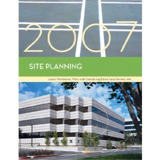 Site Planning, 2007 Edition Lester Wertheimer, Wollan 9781419596636 Books