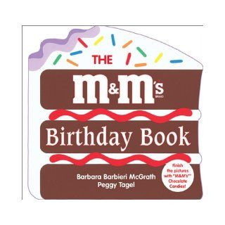 "The ""M&M's"" Brand Birthday Book: Barbara Barbieri McGrath, Peggy Tagel: 9781570914805: Books"