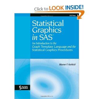 Statistical Graphics in SAS: An Introduction to the Graph Template Language and the Statistical Graphics Procedures (9781607644859): Warren F. Kuhfeld: Books