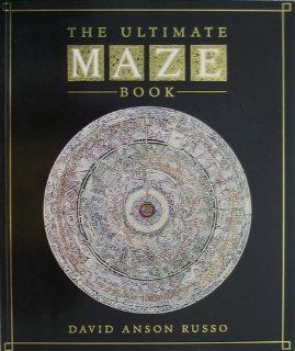 The Ultimate Maze Book: David Anson Russo: 9780671730178: Books