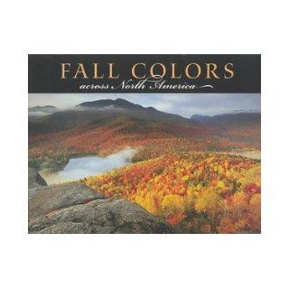 Fall Colors Across North America (9781552852873) Ann Zwinger, Anthony E Cook Books
