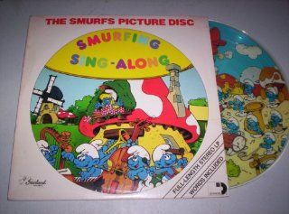 Smurfing Sing Along   The Smurfs PICTURE DISC: Music